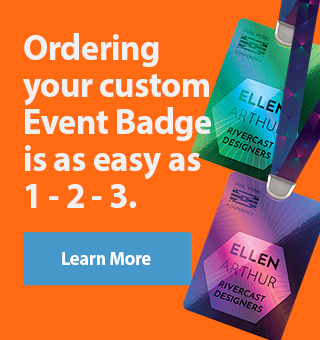 Ordering your custom Event Badge is as easy as 1, 2, 3 - Learn More