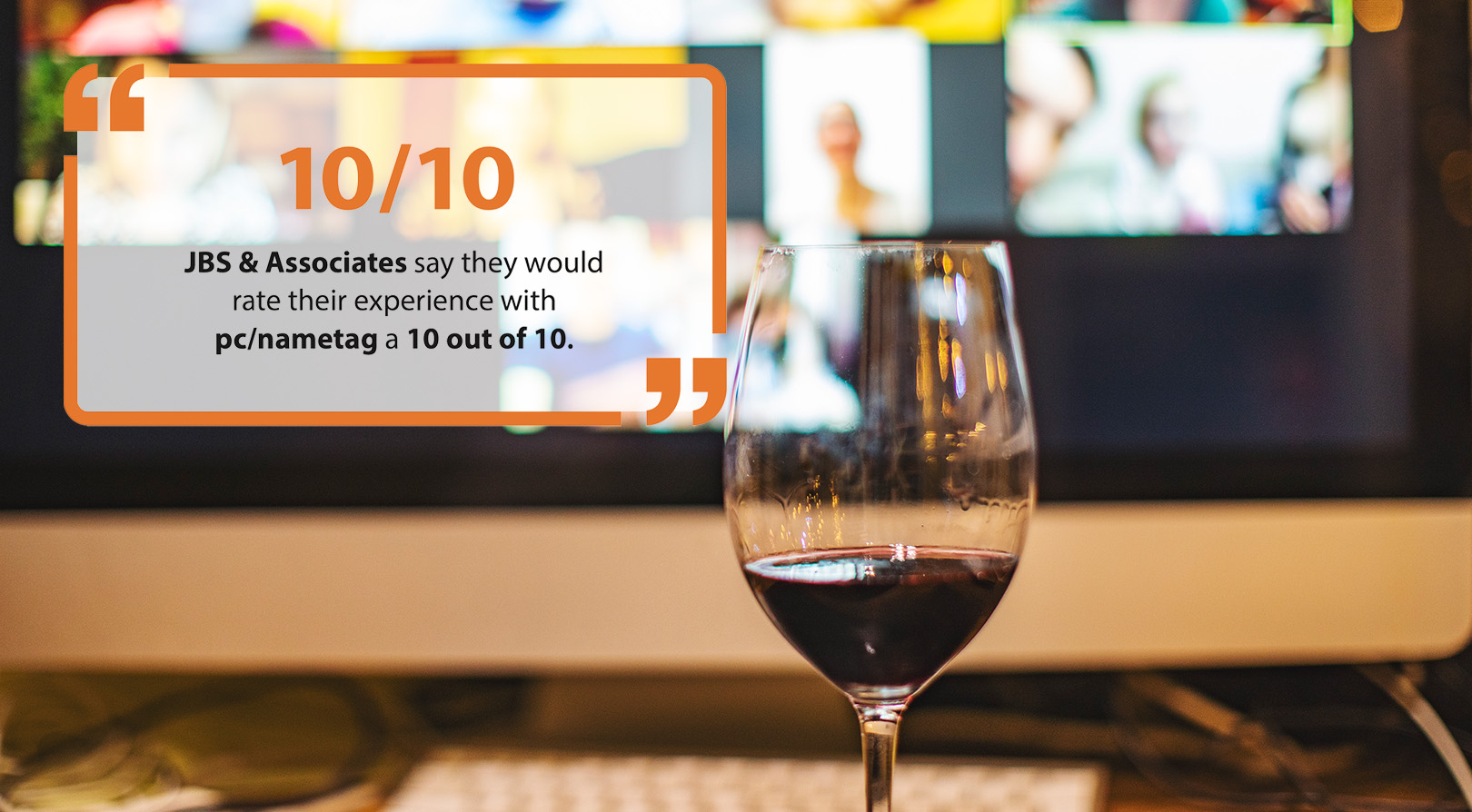 JBS & Associates would rate their experience with pc/nametag a 10 out of 10