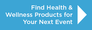 Find Health & Wellness Products for Your Next Event